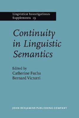 Continuity in Linguistic Semantics - Lingvisticae Investigationes Supplementa 19 (Hardback)