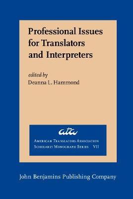 Professional Issues for Translators and Interpreters - American Translators Association Scholarly Monograph Series VII (Hardback)