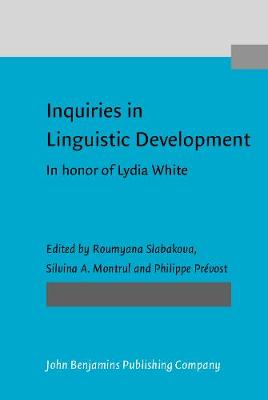 Inquiries in Linguistic Development: In honor of Lydia White (Hardback)