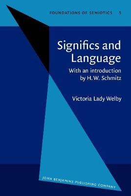 Significs and Language: With an introduction by H.W. Schmitz - Foundations of Semiotics 5 (Hardback)