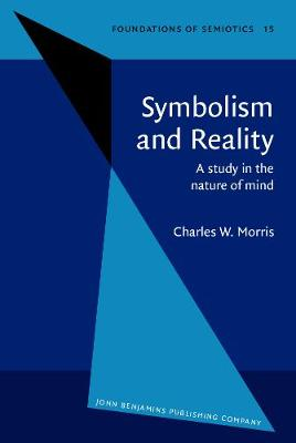 Symbolism and Reality: A study in the nature of mind - Foundations of Semiotics 15 (Hardback)