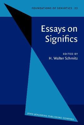 Essays on Significs: Papers presented on the occasion of the 150th anniversary of the birth of Victoria Lady Welby (1837-1912) - Foundations of Semiotics 23 (Hardback)
