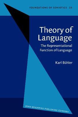 Theory of Language: The Representational Function of Language - Foundations of Semiotics 25 (Hardback)