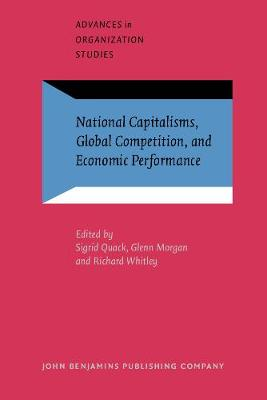 National Capitalisms, Global Competition, and Economic Performance - Advances in Organization Studies 3 (Paperback)