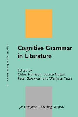 Cognitive Grammar in Literature - Linguistic Approaches to Literature 17 (Hardback)