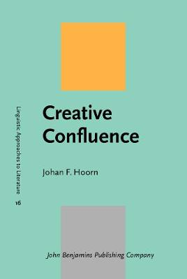 Creative Confluence - Linguistic Approaches to Literature 16 (Hardback)