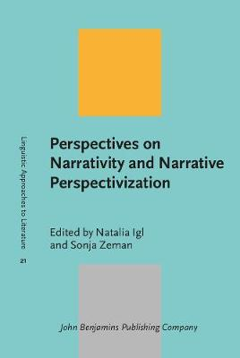 Perspectives on Narrativity and Narrative Perspectivization - Linguistic Approaches to Literature 21 (Hardback)