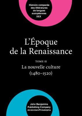 L' Epoque de la Renaissance (1400-1600): Tome II: La nouvelle culture (1480-1520) - L'Epoque de la Renaissance (1400-1600) XXX (Hardback)