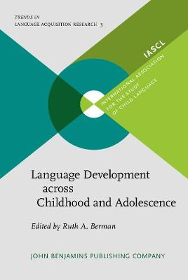 Language Development across Childhood and Adolescence - Trends in Language Acquisition Research 3 (Hardback)