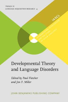 Developmental Theory and Language Disorders - Trends in Language Acquisition Research 4 (Hardback)