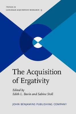 The Acquisition of Ergativity - Trends in Language Acquisition Research 9 (Hardback)