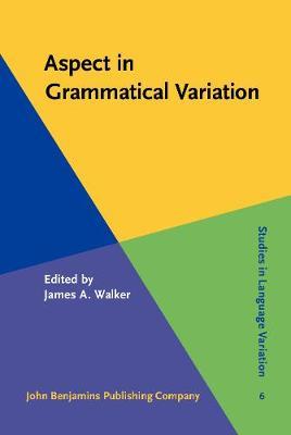 Aspect in Grammatical Variation - Studies in Language Variation 6 (Hardback)