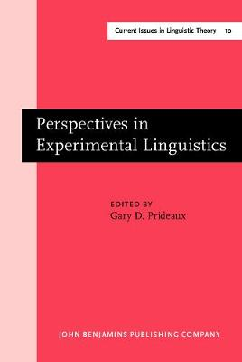 Perspectives in Experimental Linguistics: Papers from the University of Alberta Conference on Experimental Linguistics, Edmonton, 1-14 Oct. 1978 - Current Issues in Linguistic Theory 10 (Hardback)