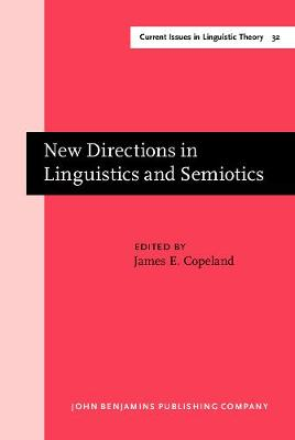 New Directions in Linguistics and Semiotics - Current Issues in Linguistic Theory 32 (Hardback)