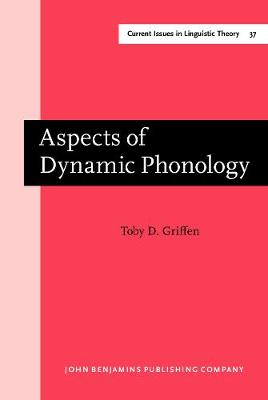 Aspects of Dynamic Phonology - Current Issues in Linguistic Theory 37 (Hardback)