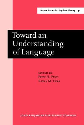 Toward an Understanding of Language: Charles Carpenter Fries in Perspective - Current Issues in Linguistic Theory 40 (Hardback)