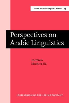 Perspectives on Arabic Linguistics: Papers from the Annual Symposium on Arabic Linguistics. Volume I: Salt Lake City, Utah 1987 - Current Issues in Linguistic Theory 63 (Hardback)