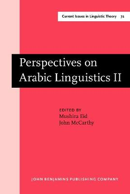 Perspectives on Arabic Linguistics: Papers from the Annual Symposium on Arabic Linguistics. Volume II: Salt Lake City, Utah 1988 - Current Issues in Linguistic Theory No. 72 (Hardback)