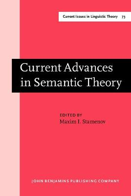 Current Advances in Semantic Theory - Current Issues in Linguistic Theory 73 (Hardback)