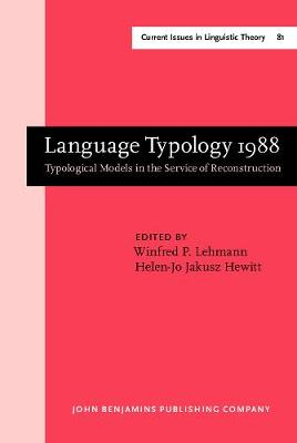 Language Typology 1988: Typological Models in the Service of Reconstruction - Current Issues in Linguistic Theory 81 (Hardback)