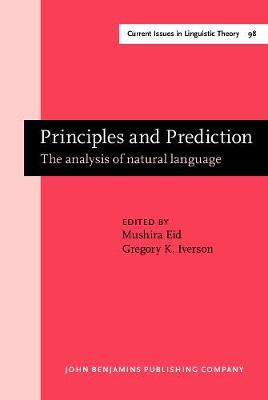 Principles and Prediction: The analysis of natural language. Papers in honor of Gerald Sanders - Current Issues in Linguistic Theory 98 (Hardback)