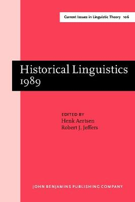 Historical Linguistics 1989: Papers from the 9th International Conference on Historical Linguistics, New Brunswick, 14-18 August 1989 - Current Issues in Linguistic Theory 106 (Hardback)