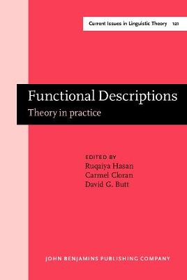 Functional Descriptions: Theory in practice - Current Issues in Linguistic Theory 121 (Hardback)