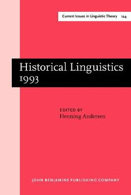 Historical Linguistics 1993: Selected Papers from the 11th International Conference on Historical Linguistics Los Angeles, 16-20 August 1993 - Current Issues in Linguistic Theory 124 (Hardback)