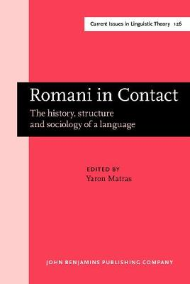 Romani in Contact: The history, structure and sociology of a language - Current Issues in Linguistic Theory 126 (Hardback)