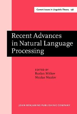Recent Advances in Natural Language Processing: Selected Papers from RANLP '95 - Current Issues in Linguistic Theory 136 (Hardback)