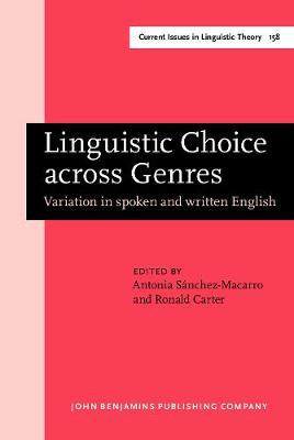Linguistic Choice Across Genres: Variation in Spoken and Written English - Current Issues in Linguistic Theory 158 (Hardback)