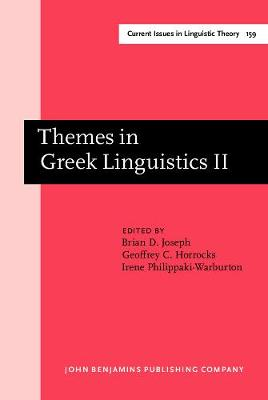 Themes in Greek Linguistics: Volume II - Current Issues in Linguistic Theory 159 (Hardback)