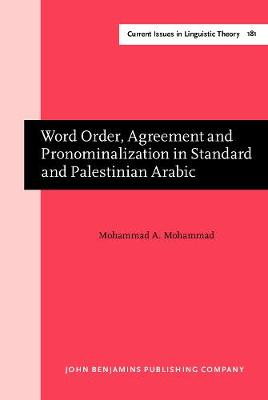 Word Order, Agreement and Pronominalization in Standard and Palestinian Arabic - Current Issues in Linguistic Theory 181 (Hardback)