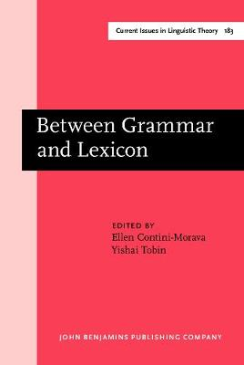 Between Grammar and Lexicon - Current Issues in Linguistic Theory 183 (Hardback)