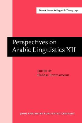 Perspectives on Arabic Linguistics: Papers from the Annual Symposium on Arabic Linguistics. Volume Xii: Urbana-Champaign, Illinois, 1998 - Current Issues in Linguistic Theory 190 (Hardback)