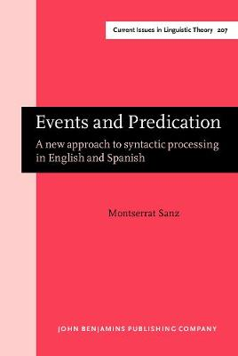 Events and Predication: A new approach to syntactic processing in English and Spanish - Current Issues in Linguistic Theory 207 (Hardback)