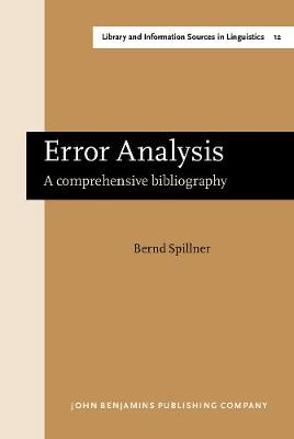 Error Analysis: A comprehensive bibliography - Library and Information Sources in Linguistics 12 (Hardback)