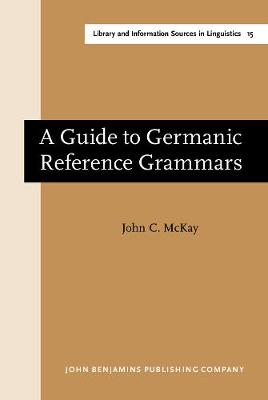 A Guide to Germanic Reference Grammars - Library and Information Sources in Linguistics 15 (Hardback)
