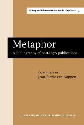 Metaphor: A Bibliography of post-1970 publications - Library and Information Sources in Linguistics 17 (Hardback)