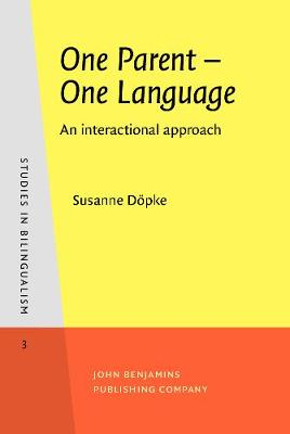 One Parent - One Language: An interactional approach - Studies in Bilingualism 3 (Hardback)