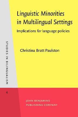 Linguistic Minorities in Multilingual Settings: Implications for language policies - Studies in Bilingualism 4 (Paperback)