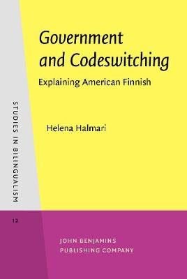 Government and Codeswitching: Explaining American Finnish - Studies in Bilingualism 12 (Hardback)