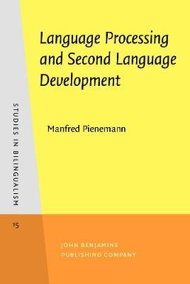 Language Processing and Second Language Development: Processability theory - Studies in Bilingualism 15 (Hardback)