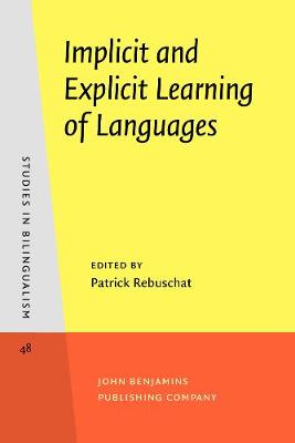 Implicit and Explicit Learning of Languages - Studies in Bilingualism 48 (Paperback)