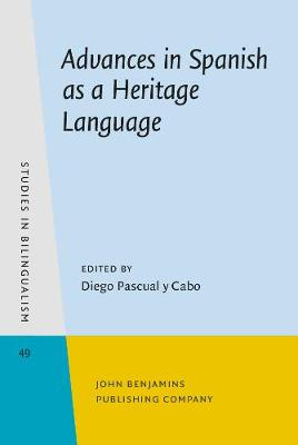 Advances in Spanish as a Heritage Language - Studies in Bilingualism 49 (Hardback)