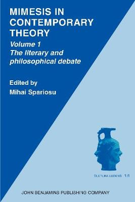 Mimesis in Contemporary Theory: Literary and Philosophical Debate v. 1: An Interdisciplinary Approach... - Cultura Ludens 1:1 (Paperback)