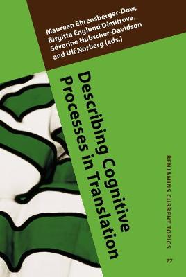 Describing Cognitive Processes in Translation: Acts and events - Benjamins Current Topics 77 (Hardback)