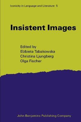 Insistent Images - Iconicity in Language & Literature 5 (Hardback)