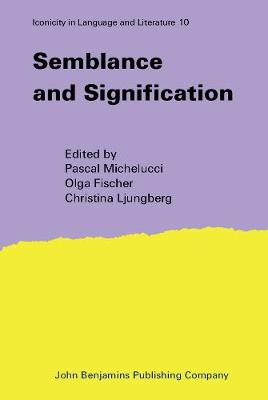 Semblance and Signification - Iconicity in Language & Literature 10 (Hardback)