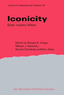 Iconicity: East meets West - Iconicity in Language & Literature 14 (Hardback)